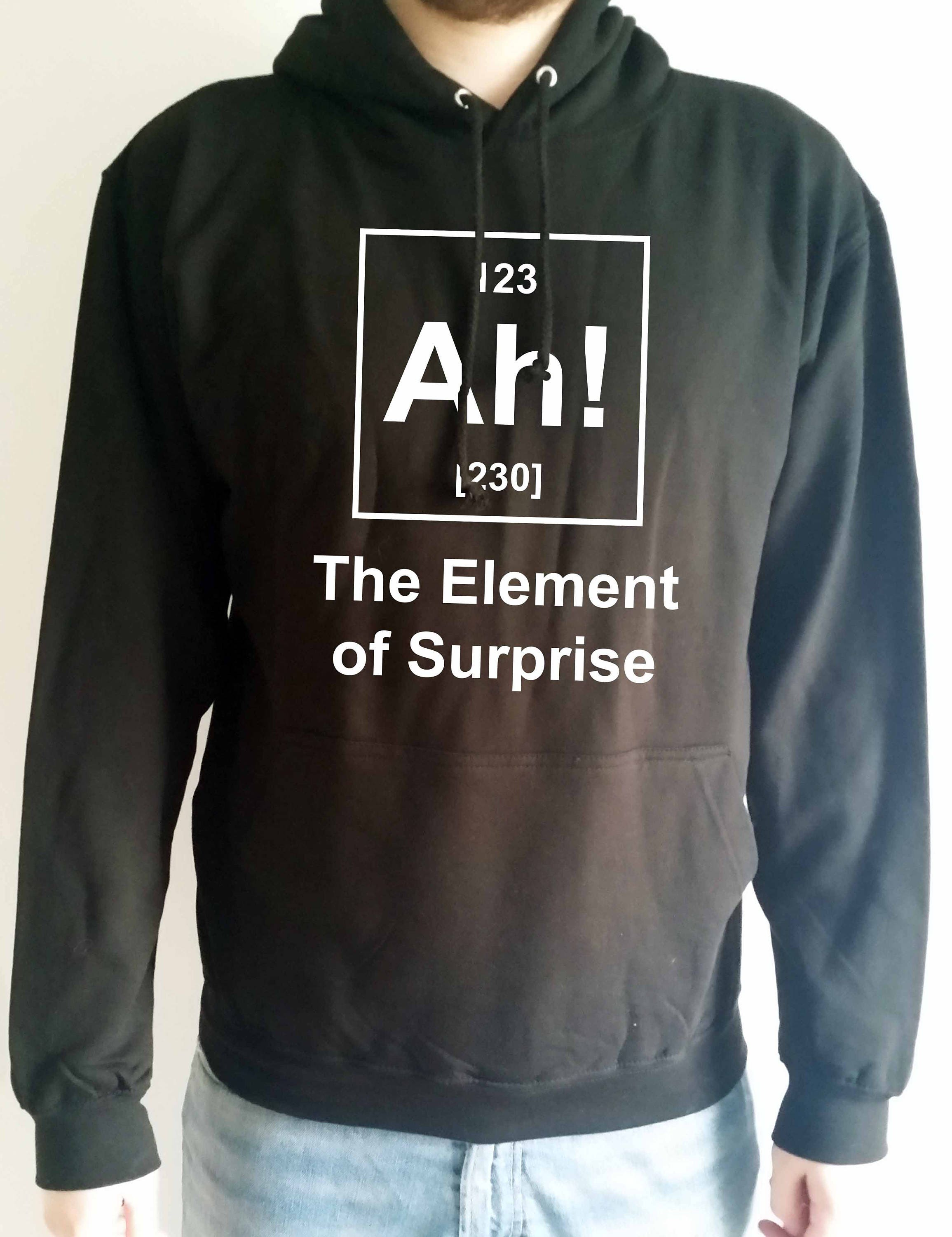 Ah! the element of surprise periodic table funny adults hooded sweatshirt WjSr16tTl