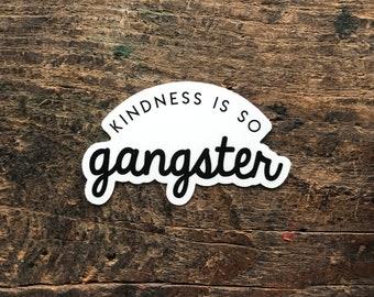 kindness is so gangster die cut sticker