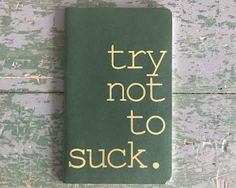 try not to suck moleskine notebook