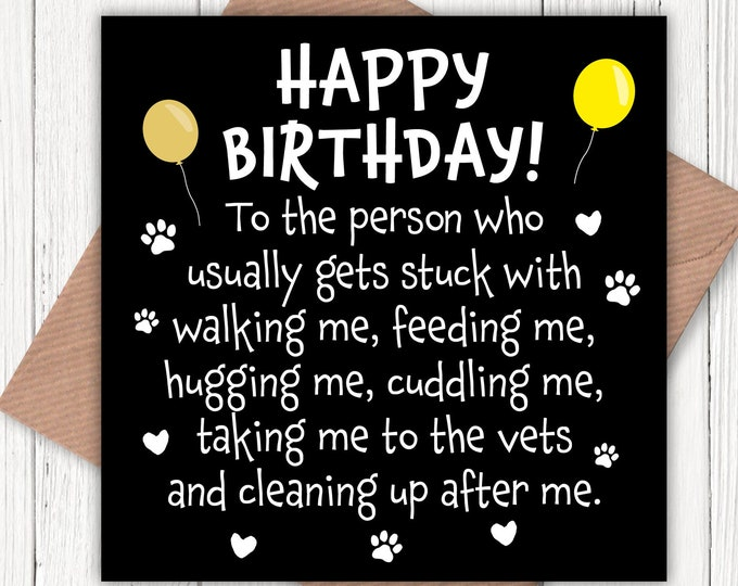 Happy Birthday to the person who usually gets stuck with walking me card, card from the dog