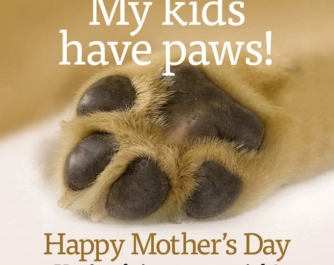 My kids have paws – Happy Mother's Day card