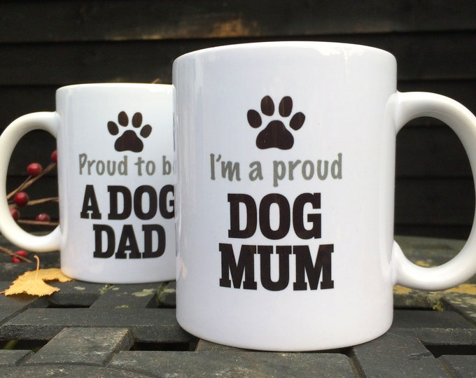 I'm a proud dog mum and Proud to be a dog dad mugs, Christmas gifts, birthday gifts
