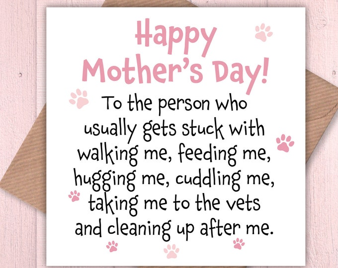 Happy Mother's Day to the person who usually gets stuck walking me card, dog lovers