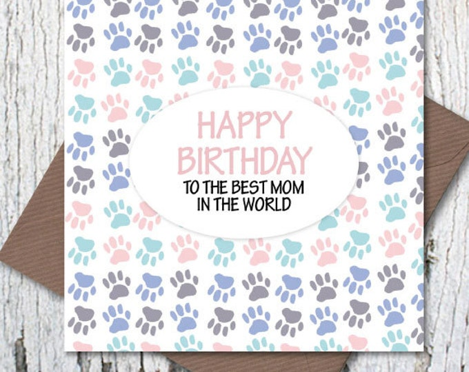 Happy Birthday to the Best Dog Mom in the World greetings card