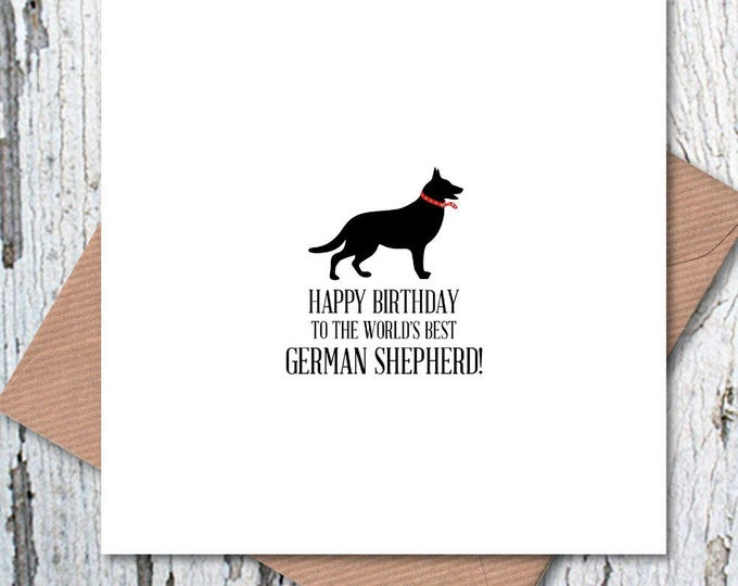 Happy Birthday to the World's Best German Shepherd Card, dog birthday