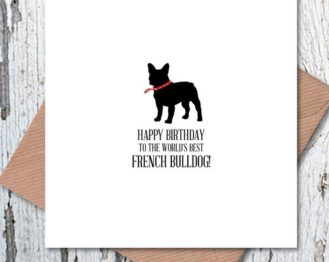 Happy Birthday to the World's Best French Bulldog Card, dog birthday