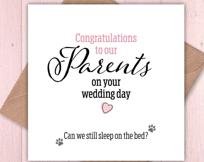 Congratulations to our Parents on your Wedding Day – can we still sleep on the bed? greetings card, funny card, wedding card from dogs