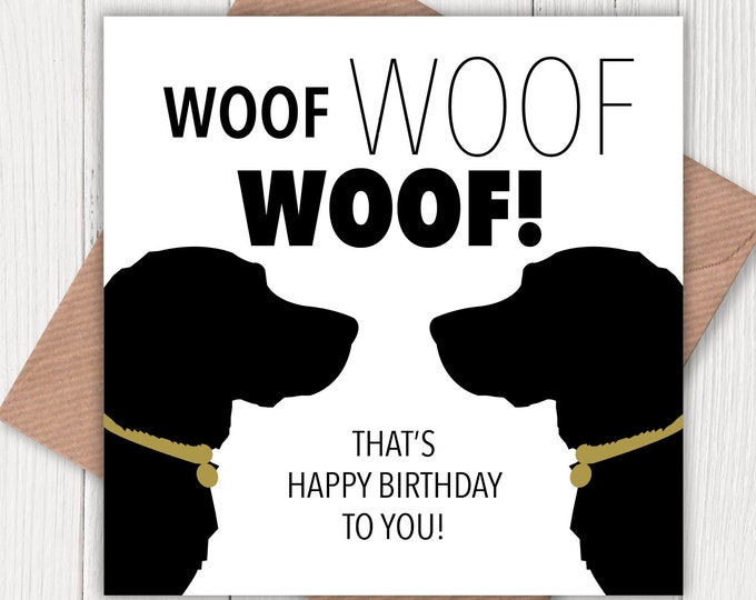 Woof Woof Woof (that's Happy Birthday to you! card