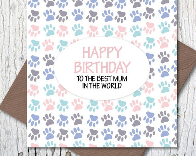 Happy Birthday to the Best Dog Mum in the World greetings card