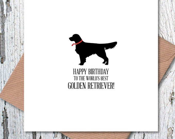 Happy Birthday to the World's Best Golden Retriever card, dog birthday, dog birthday card