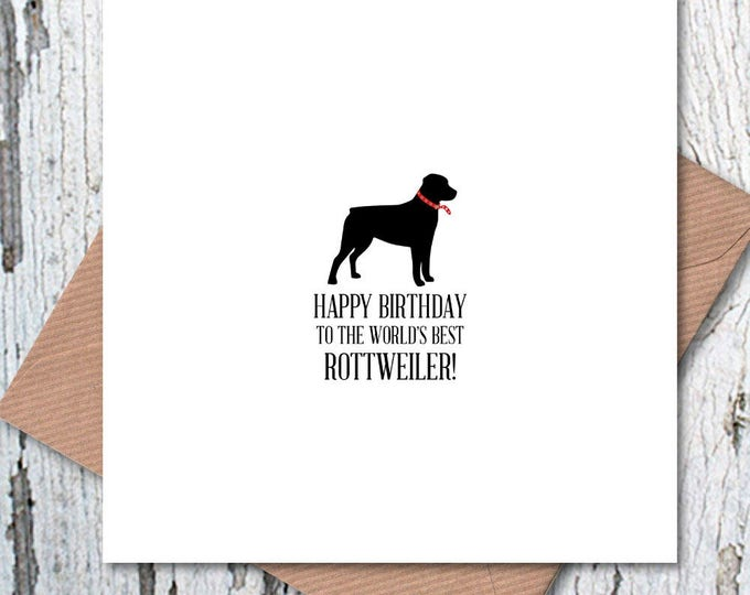 Happy Birthday to the World's Best Rottweiler Card, dog birthday, dog birthday card