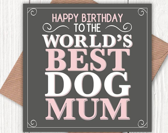 Happy Birthday to the World's Best Dog Mum card, dog mum, dog lovers, vintage-look greetings cards
