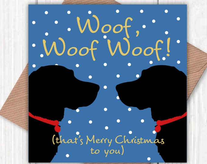 Woof, woof woof (that's Merry Christmas in dog) card, dog lovers, Christmas from dog card