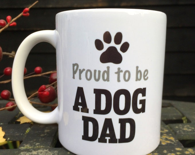 Proud to be a dog dad mug, Christmas gift, birthday gift