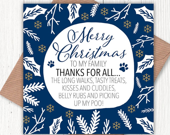 Merry Christmas to my family from the dog greetings card, thanks for picking up my poo!