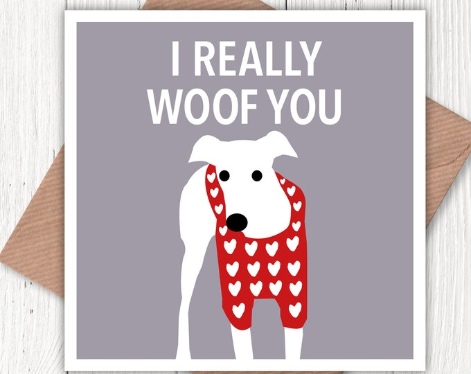 I really woof you! Valentine's card, birthday card