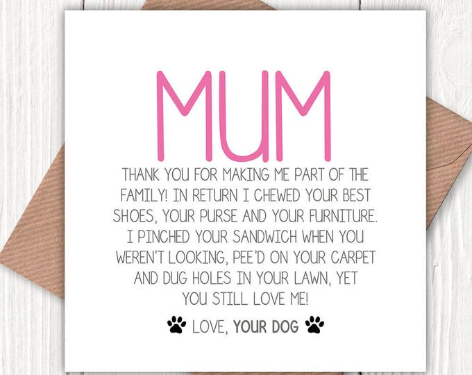 Funny Mum Greetings card from the dog, dog lovers, mom birthday card, mum birthday card, Mother's Day
