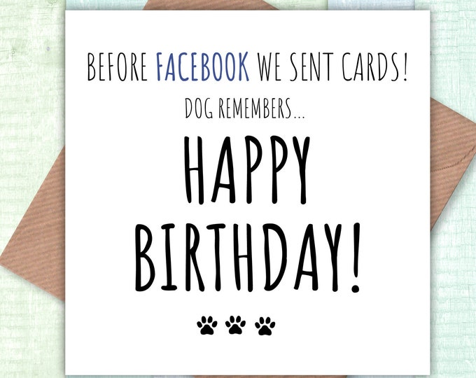 Dog remembers… Before Facebook we sent Cards! Happy Birthday card, dog lovers
