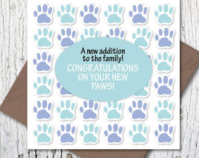 Congratulations on Your New Paws! – A New Addition to the Family, new dog card, new puppy card, dog lovers, new cat card