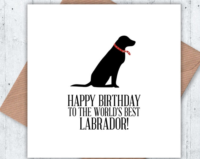 World's Best Labrador card Happy Birthday card, dog birthday, dog birthday card, Labrador Retriever, black Labrador