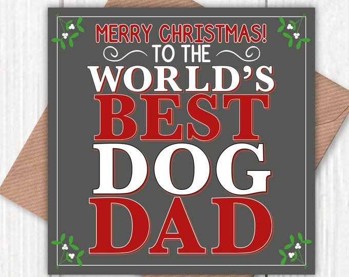 Christmas card to the World's Best Dog Dad!