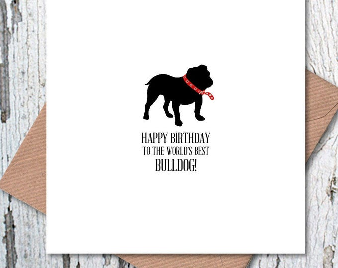 Happy Birthday to the World's Best Bulldog Card, dog birthday