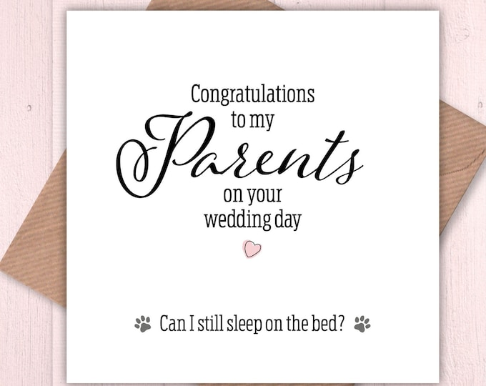 Congratulations to my Parents on your Wedding Day card – can I still sleep on the bed? Wedding card from the dog