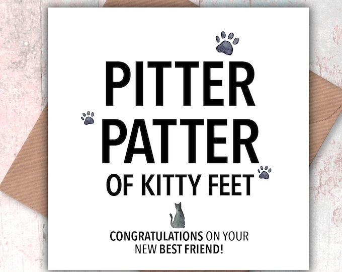 Pitter Patter of Kitty Feet, Congratulations on your New Best Friend card, new kitten