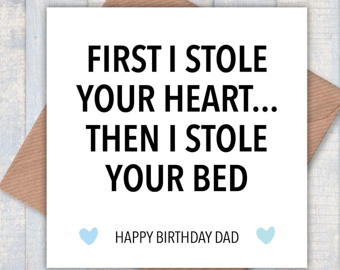 Happy Birthday Dad! First I Stole your Heart then I Stole your Bed card