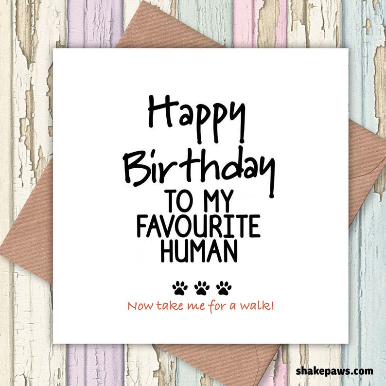 Happy Birthday To My Favourite Human Card Funny Cards