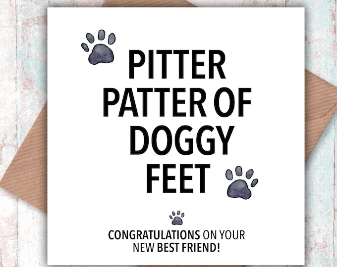 Pitter Patter of Doggy Feet – Congratulations on your New Best Friend card, new dog card