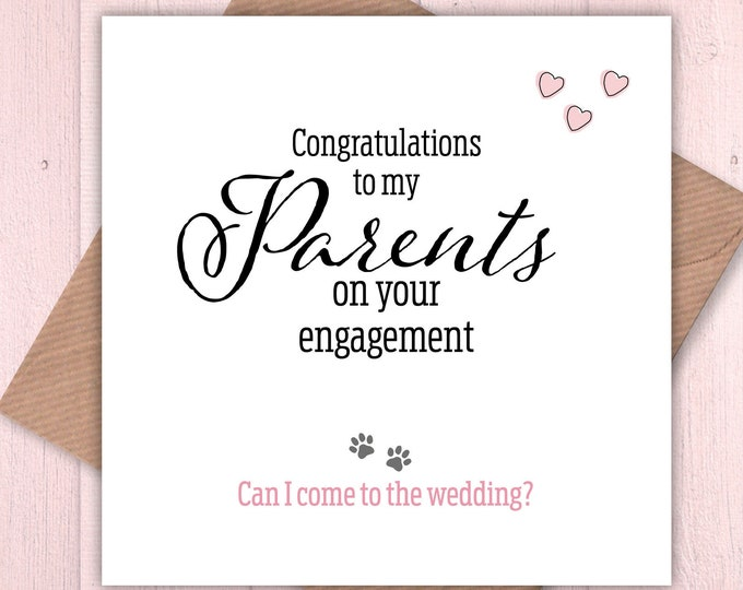 Congratulations to my Parents on your engagement – can I come to the wedding?, card from the dog, funny cards, humorous cards