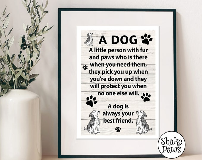 A dog: a little person with fur and paws who is there when you need them art print, wall decor