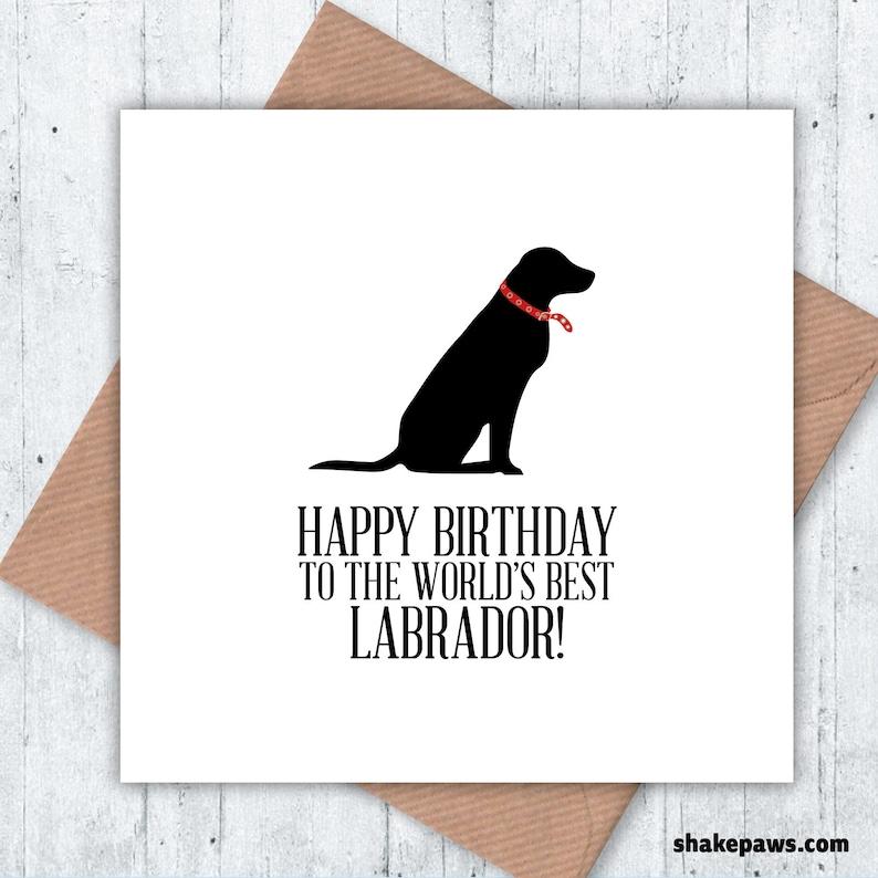 Worlds Best Labrador Card Happy Birthday Dog