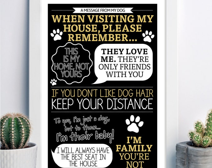 When visiting my house, please remember… dogs rule!