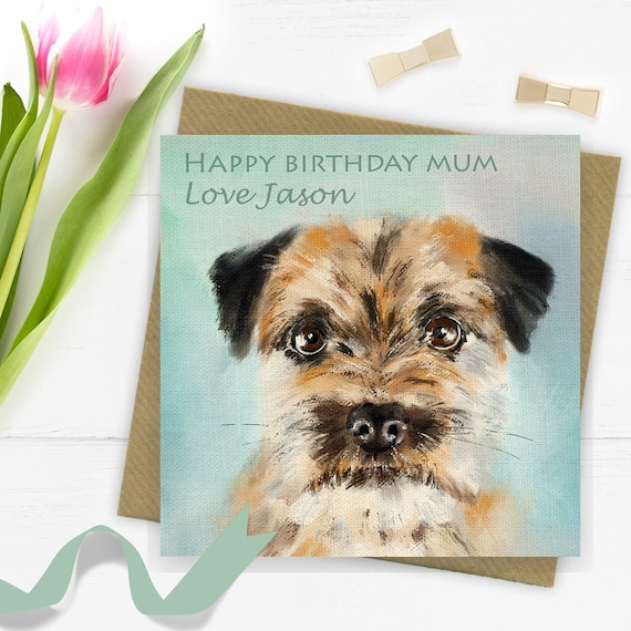 To From Dog Border Terrier Personalised Birthday Card