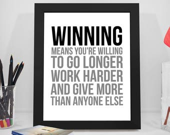 Winning Means You're Willing To Go Longer, Winning Quote, Winning Print, Winning Poster, Office Wall Art, Office Wall Decor