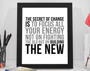 The Secret of Change Quotes, Change Quote, The Secret of Change Print, Building The New Quotes, Words Of Wisdom Quotes,