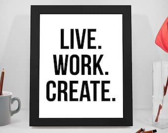 Live Work Create Quotes, Work Inspirational Quotes, Motivational Print, Office Art, Office Decor, Create Quotes, Business Quotes