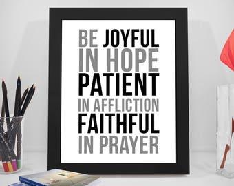 Be Joyful in Hope, Patient In Affliction, Faithful in Prayer, Be Joyful Sign,