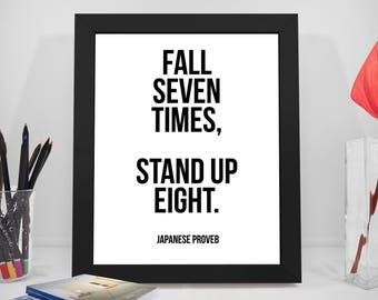 Fall Seven Times Stand Up Eight Quotes, Japanese Proverb Quote, Home Decor, Home Art