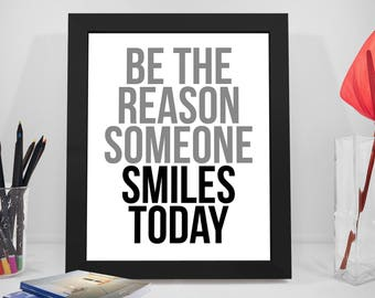 Be The Reason Someone Smiles Today, Smile Quotes, Smile Print, Smile Poster, Inspiration