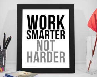 Work Smarter Quotes, Work Hard Poster, Working Print, Business Prints, Office Decor, Office Art