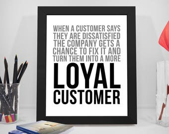 When A Customer Says They Are Dissatisfied, Customer Service Quote, Loyal Customer Poster, Office Wall Art, Office Wall Decor