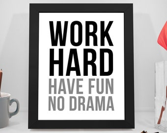 Work Hard Have Fun No Drama, Work Hard Printable Quotes, Have Fun Sayings, No Drama Print Art, Business Prints, Office Decor, Office Art
