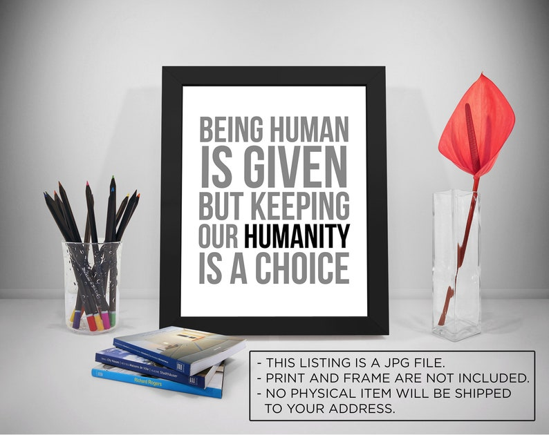 Humanity Quotes Being Human Is Given Etsy