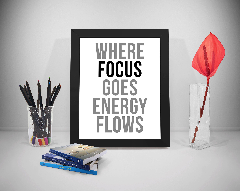 Where Focus Goes Energy Flows Focus Quote Printable Energy Etsy
