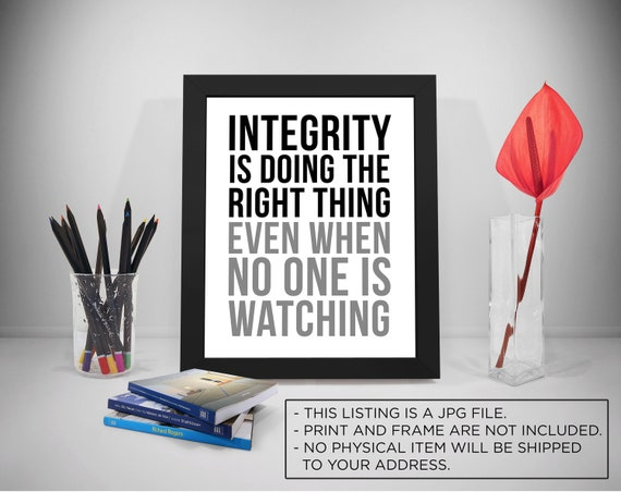 Charmant Integrity Quotes, Integrity Is Doing Right Thing, Office Print, Business  Inspirational, Office Decor, Office Art, Office Wall Art