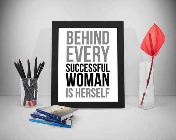 Behind Every Successful Woman Is Herself Quote Women Quote Etsy