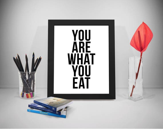 You Are What You Eat Quote Poster Print Printable Poster Etsy